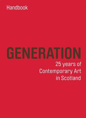 Generation Guide: 25 Years of Contemporary Art in Scotland