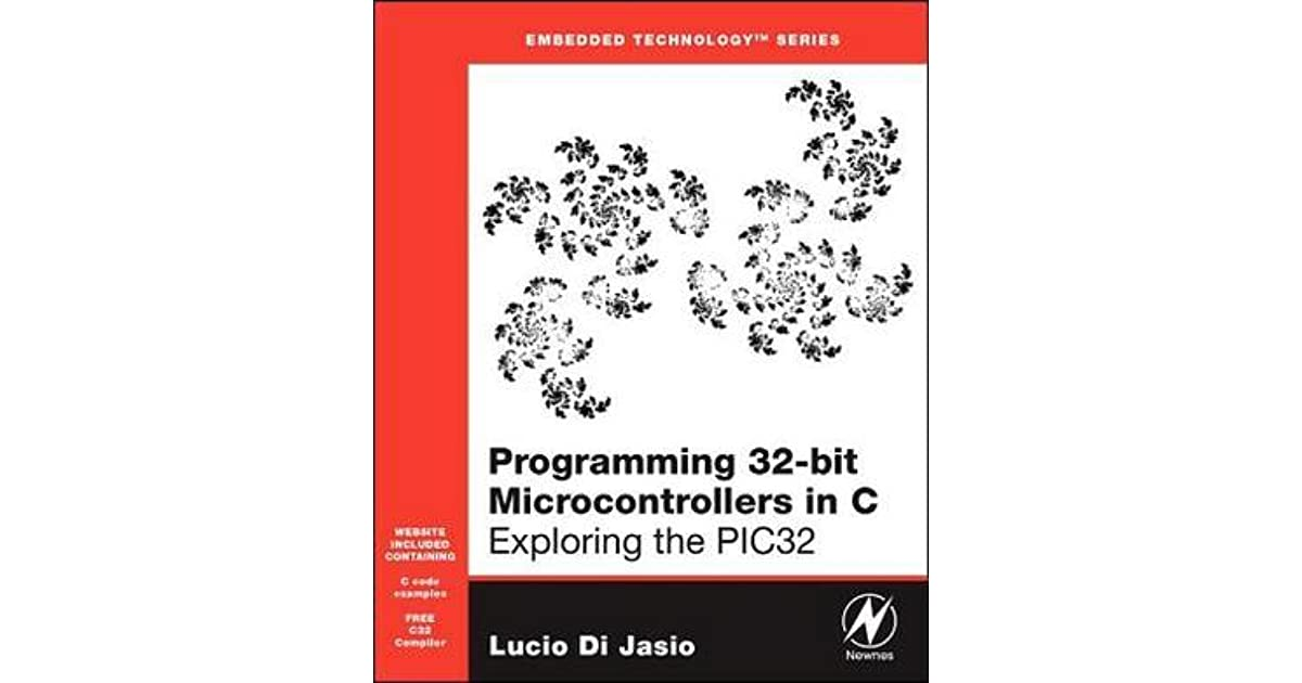 Programming 32-bit Microcontrollers in C: Exploring the