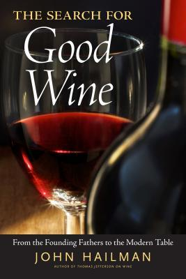 The Search for Good Wine by John Hailman