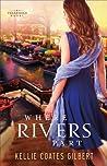 Where Rivers Part (Texas Gold, #2)