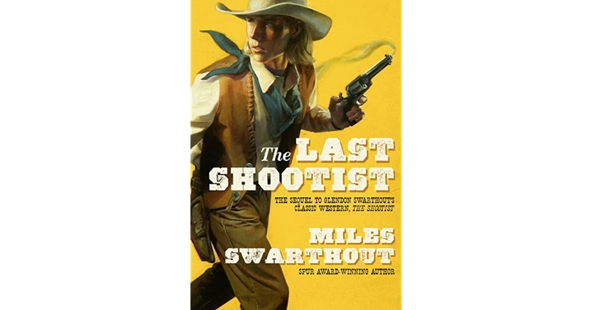 The Last Shootist by Miles Hood Swarthout