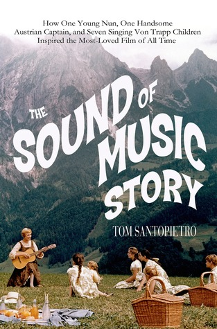 The Sound of Music Story: How A Beguiling Young Novice, A