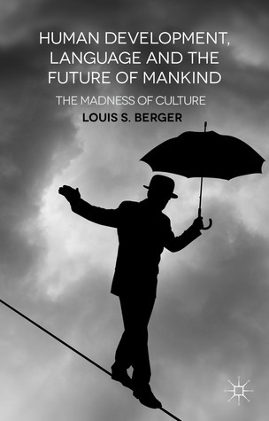 Human-Development-Language-and-the-Future-of-Mankind-The-Madness-of-Culture