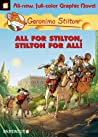 All for Stilton, Stilton for All! (Geronimo Stilton Graphic Novels, #15)