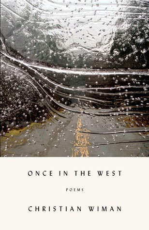 Once in the West by Christian Wiman