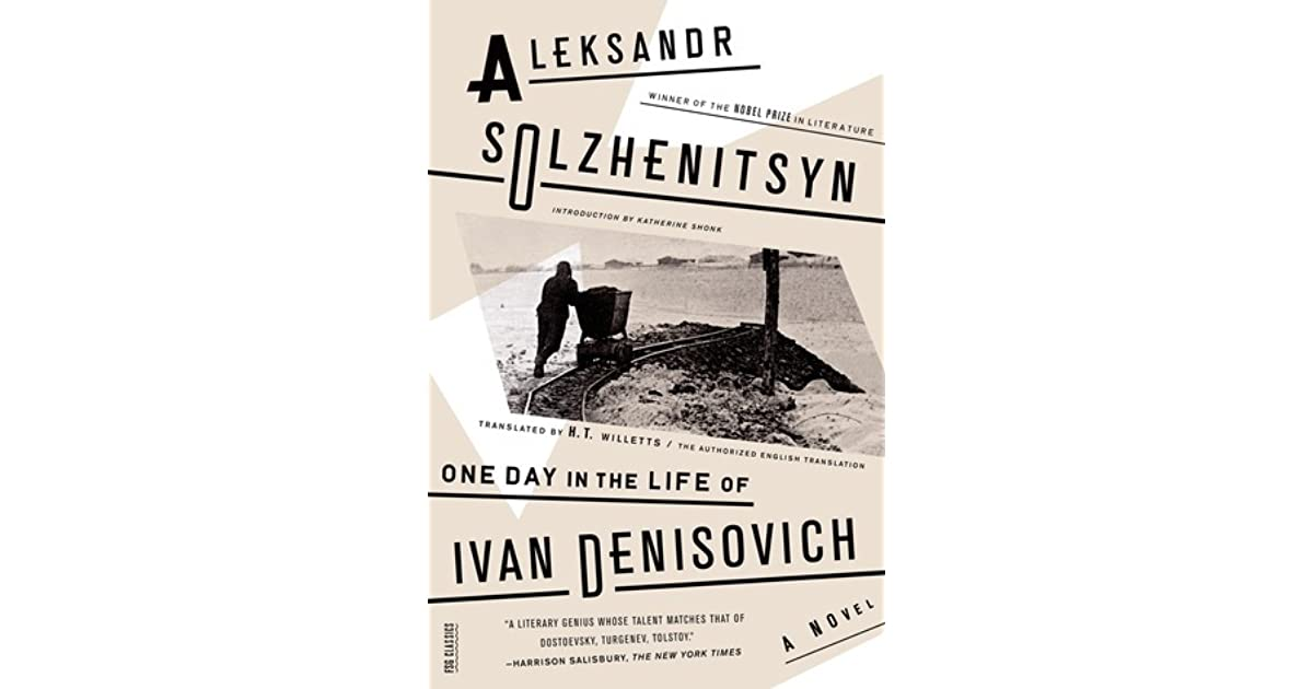an analysis of one day in the life of ivan denisovich by aleksandr solzhenitsyn Bringing into harsh focus the daily struggle for existence in a soviet gulag,  aleksandr solzhenitsyn's one day in the life of ivan denisovich is translated by.