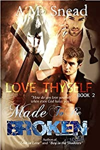 Love Thyself (Made to be Broken #2)