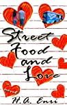 Street Food and Love by H.A. Enri
