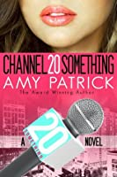 Channel 20Something (20Something, #1)