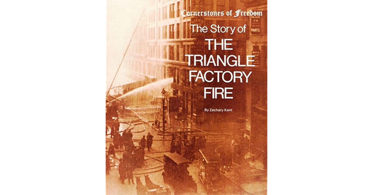 Story of the Triangle Factory Fire by Zachary Kent — Reviews, Discussion, Bookclubs, Lists