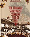 The Triangle Shirtwaist Company Fire of 1911 (Great Disasters: Reforms and Ramifications)