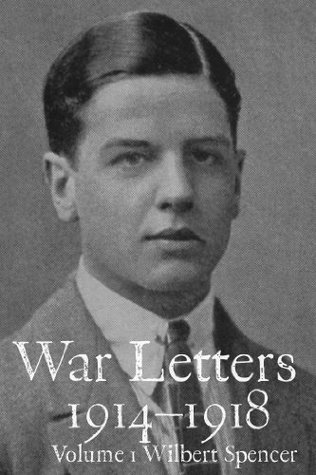 War Letters 1914-1918, Vol. 1: A British Schoolboy at the Western Front during the First World War