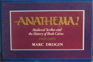 Anathema!: Medieval Scribes and the History of Book Curses
