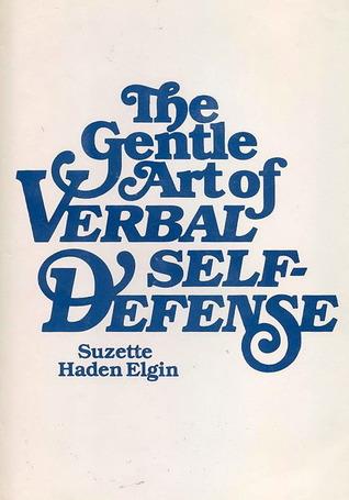 The Gentle Art of Verbal Self-Defense by Suzette Haden Elgin