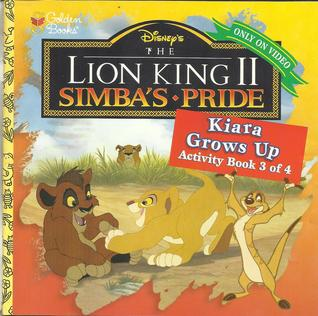 The Lion King II Simba's Pride: Kiara Grows Up (Activity Book 3 of 4)