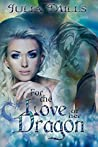 For the Love of Her Dragon by Julia Mills