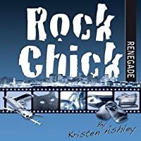 Rock Chick Renegade (Rock Chick, #4)
