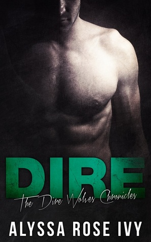 Dire (The Dire Wolves Chronicles, #1)