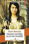 Oamenii eternitatii nu se tem niciodata by Shani Boianjiu