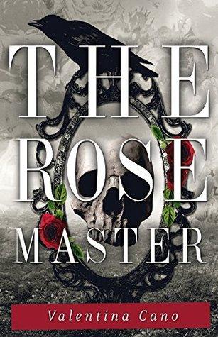 The Rose Master by Valentina Cano
