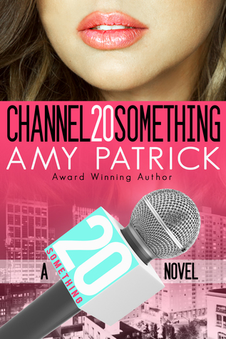 Channel 20 Something (Channel 20 Something, #1)