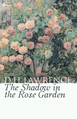 The Shadow in the Rose Garden