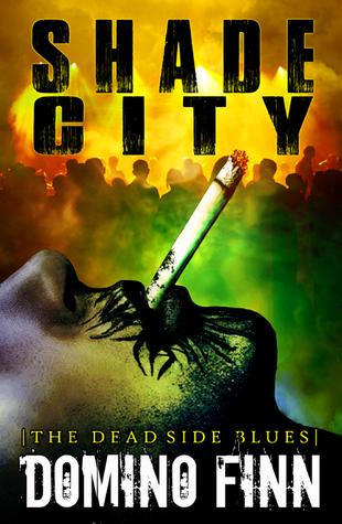 Shade City: The Dead Side Blues (Shade City #1)