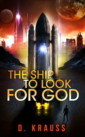 The Ship to Look for God: Book 1 of the Ship Trilogy