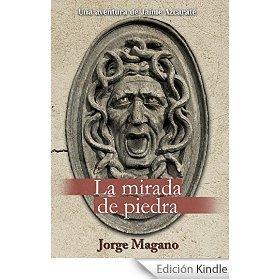 La mirada de piedra by Jorge Magano
