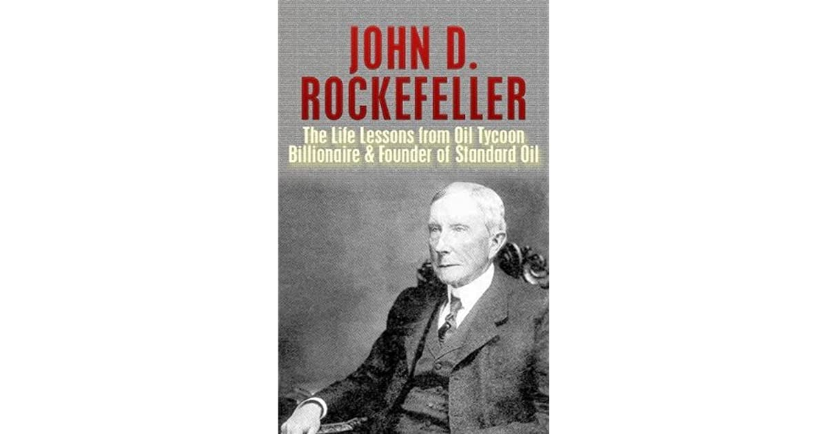 a comparison of the standard oil company founded by john d rockefeller and the u s steel company fou Full text of the world almanac and encyclopedia see other formats.