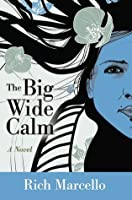The Big Wide Calm