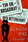 Tim on Broadway, Season One, Episode 1