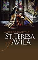 The life of saint teresa of vila by herself by teresa of - Saint teresa of avila interior castle ...