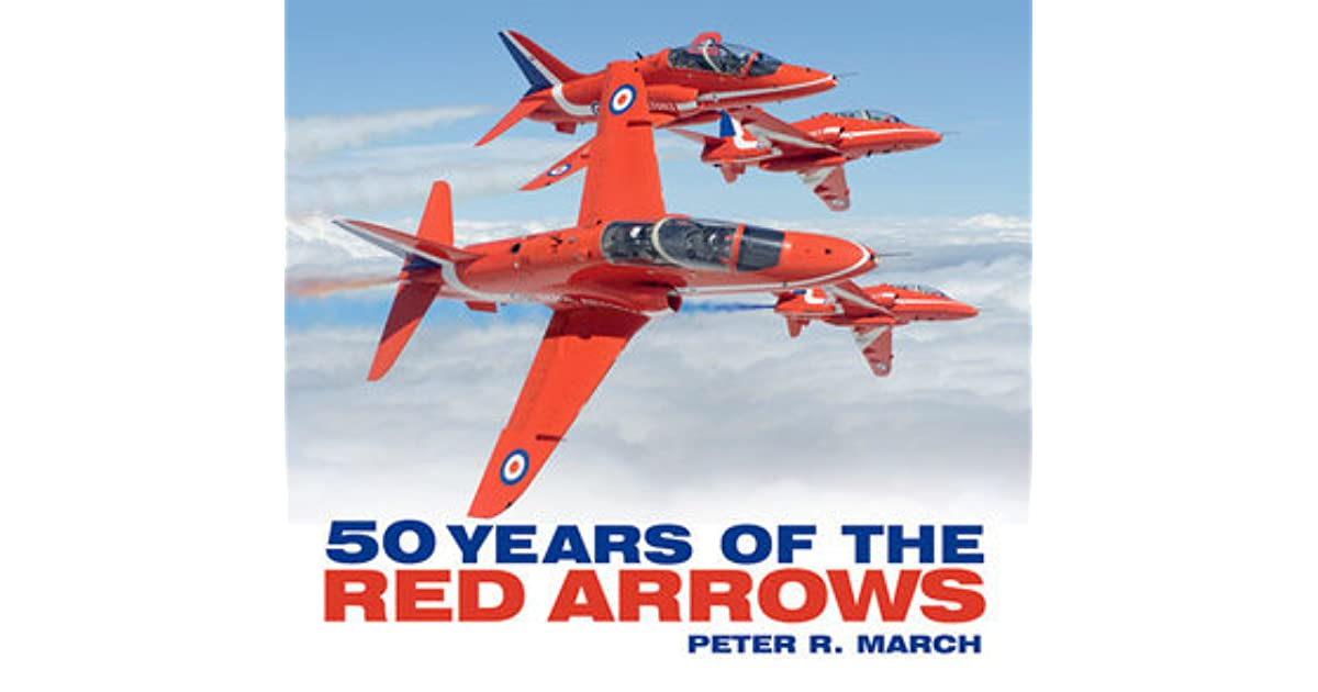 50 Years Of The Red Arrows By Peter R March