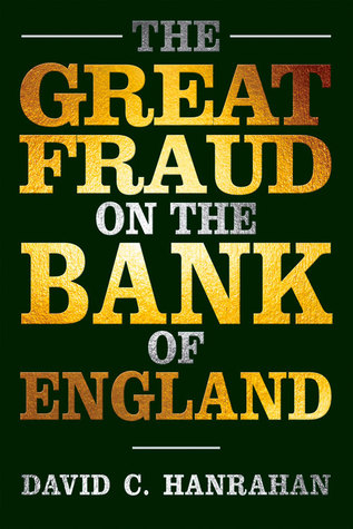 The Great Fraud on the Bank of England