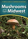 Mushrooms of the Midwest Field Guide