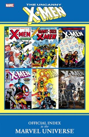Official Index to the Marvel Universe: Uncanny X-Men by Marvel Comics