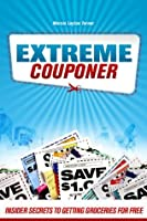 Extreme Couponer: Insider Secrets to Getting Groceries for Free