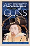 A Surfeit of Guns by P.F. Chisholm