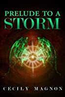 Prelude to a Storm: Urban Fantasy: Prequel (The Order of the Anakim Book 0)