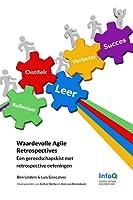 Waardevolle Agile Retrospectives - Een gereedschapskist met retrospective oefeningen