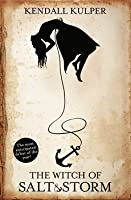 The Witch of Salt and Storm (Salt & Storm, #1)