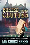 Buried Under Clutter (Tina Tales Mysteries)