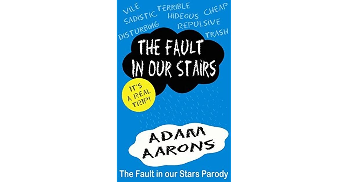 The Fault In Our Stairs A Parody Of John Greens Fault In Our Stars