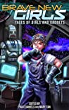 Tales of Girls and Gadgets  (Brave New Girls, #1)