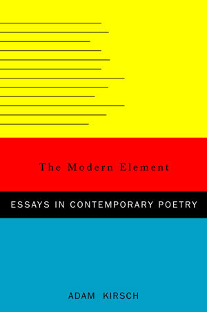 The Modern Element: Essays on Contemporary Poetry