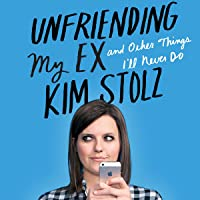 Unfriending My Ex: And Other Things I'll Never Do