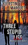 Three Stupid Lies