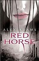 Red Horse: A Novel (White Horse)