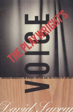 The Playwright's Voice: American Dramatists on Memory, Writing and the Politics of Culture